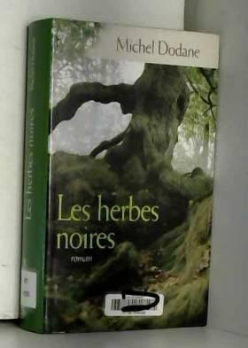 Michel Dodane - Les herbes noires (Les enfants de la Vouivre)