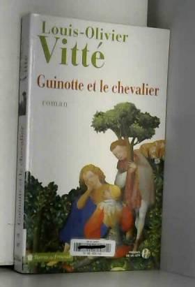 Louis-Olivier VITTÉ - Guinotte et le chevalier