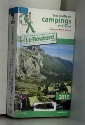 Collectif - Guide du Routard Nos meilleurs campings en France 2015