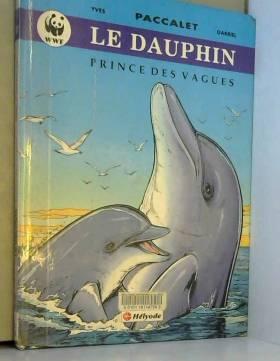 DAUPHIN PRINCE DES VAGUES