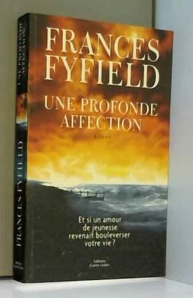 Fyfield Frances - Une Profonde Affection