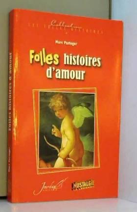 Marc Pasteger - Folles histoires d'amour