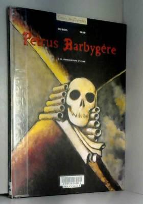 Petrus Barbygère, tome 2 :...