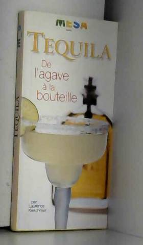 Tequila : De l'agave à la...