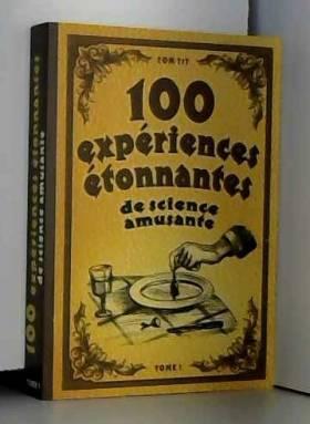 100 experiences etonnantes...