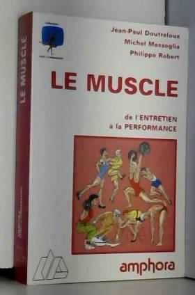 Le muscle de l'entretient à...