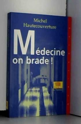 M. Hautecouverture - Médecine : on brade