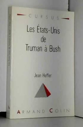 Jean Heffer - Les Etats-Unis De Truman à Bush
