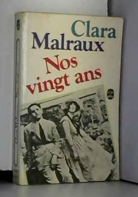 Malraux - Clara Malraux - Nos vingt ans (Le Bruit de nos pas)