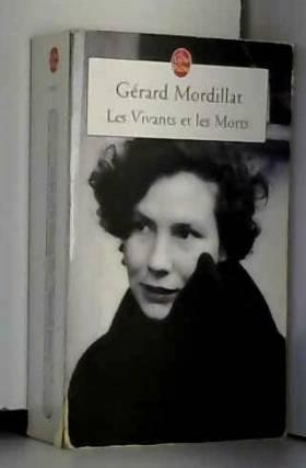 Gérard Mordillat - Les Vivants et les morts