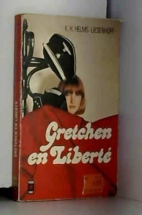 K. H. Helms-Liesenhoff - Gretchen en liberté