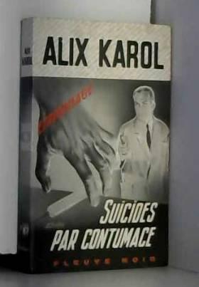 Alix Karol - Suicides par contumace : Roman d'espionnage (Collection Espionnage)