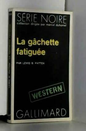 Lewis B. Patten - La Gachette fatiguée