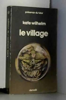Kate Wilhelm - Le Village