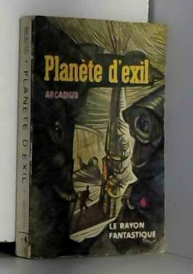 ARCADIUS et Jean-Claude FOREST - Planète d'exil