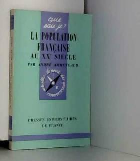 La population francaise au XXe siecle (que sais je n° 1167)