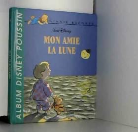 Disney - Disney albums poussin : mon amie la Lune