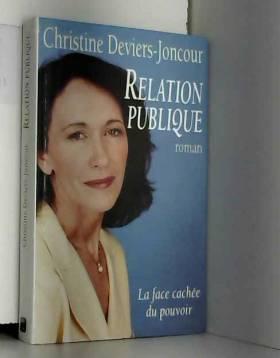 Christine Deviers-Joncour - Relation publique La face cachee du pouvoir