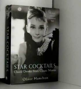 Oliver Hamilton - Star Cocktails: Classic Drinks from Classic Movies