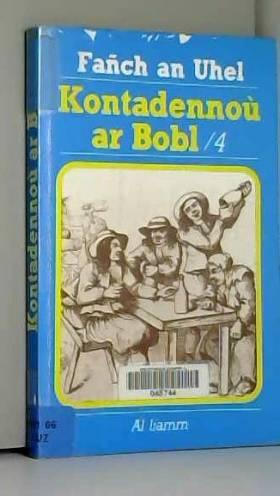 Kontadennoù ar Bobl : Volume 4