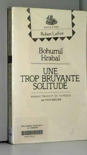 TROP BRUYANTE SOLITUDE