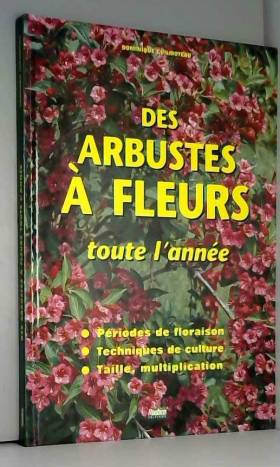 Des arbustes à fleurs toute...