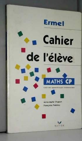 Maths CP. Cahier de l'élève