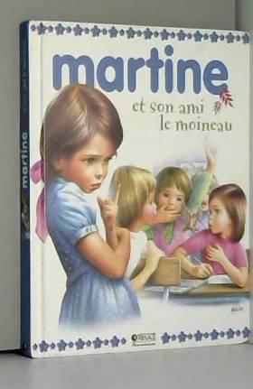 DELAHAYE/MARLIER - MARTINE ET SON AMI LE MOINEAU