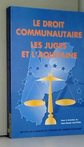 Le droit communautaire, les...