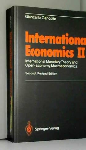 Giancarlo Gandolfo - International Economics Ii: International Monetary Theory And Open-Economy Macroeconomics