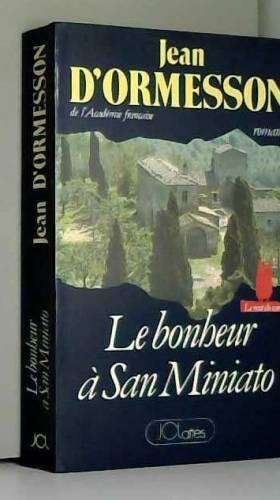 Jean d'Ormesson - Le bonheur à San Miniato