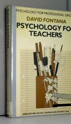 David Fontana - Psychology for Teachers