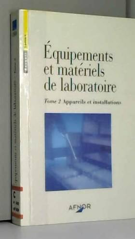 Association française de normalisation - Équipements et matériels de laboratoire : Recueil, normes