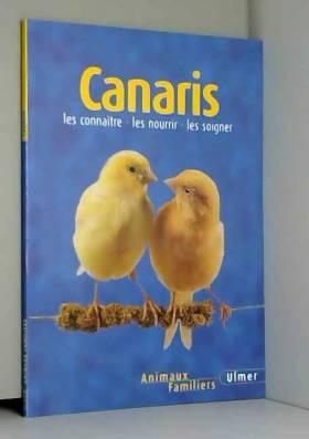 Canaris : Les connaître -...