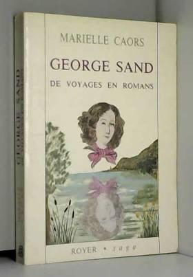 George Sand : De voyages en...