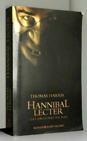 Thomas Harris - Hannibal Lecter : Les origines du mal
