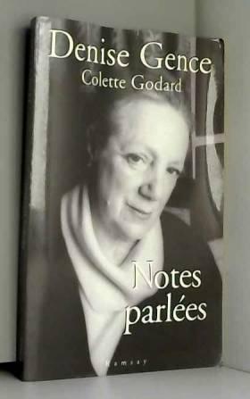 """Colette Godard et Denise Gence - Notes parlées : """"quoi qu'on die"""""""