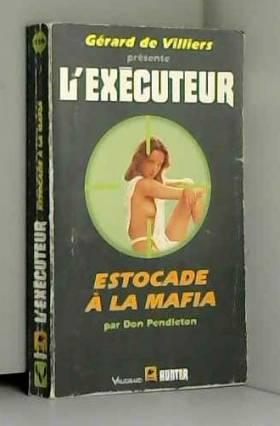 Don Pendleton - Estocade à la mafia