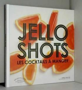 Jello shots: Les cocktails...