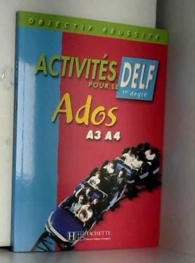 Odile Chantelauve Chiari et Marie-Christine Jamet - Activités pour le DELF 1er degré Ados A3 A4