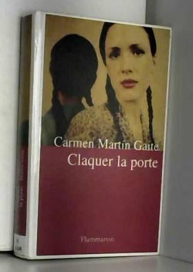 Carmen Martín Gaite - Claquer la porte