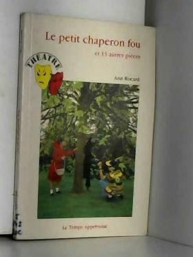 Ann Rocard - Le Petit chaperon fou