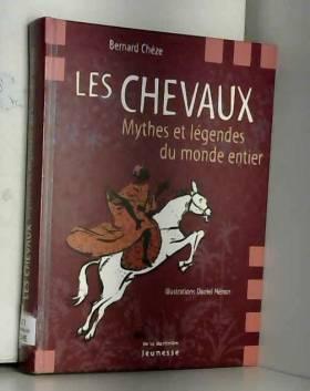 Les Chevaux : Mythes et...