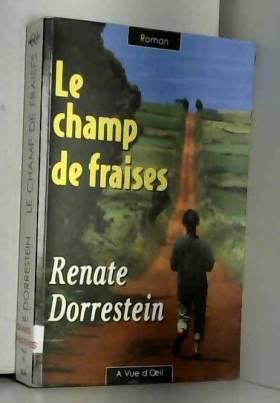 Renate Dorrestein - Le champ de fraises