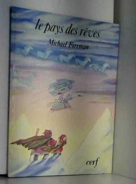 Michael Foreman et Dominique Barrios-Delgado - Le Pays des rêves