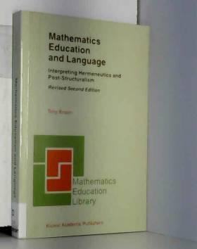 Tony Brown - Mathematics Education and Language: Interpreting Hermeneutics and Post-Structuralism