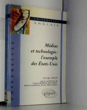 Collectif et Francis Bordat - Médias et technologie : L'exemple des Etats-Unis