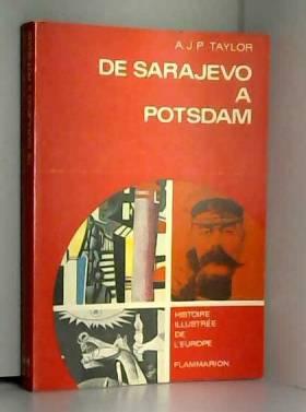 A.J.P. TAYLOR - DE SARAJEVO A POTSDAM//A.J.P. TAYLOR//TRADUIT DE L'ANGLAIS PAR SIMONE DARSES//FLAMMARION//1968