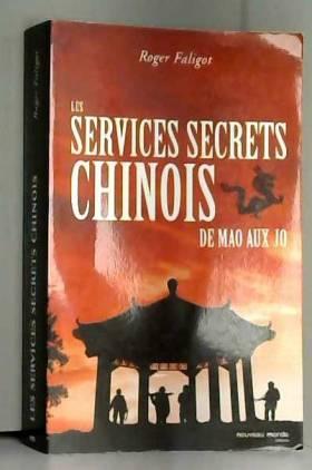 Roger Faligot - Les services secrets chinois : De Mao aux JO