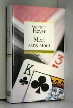 HEYER GEORGETTE. - La mort sans atout.